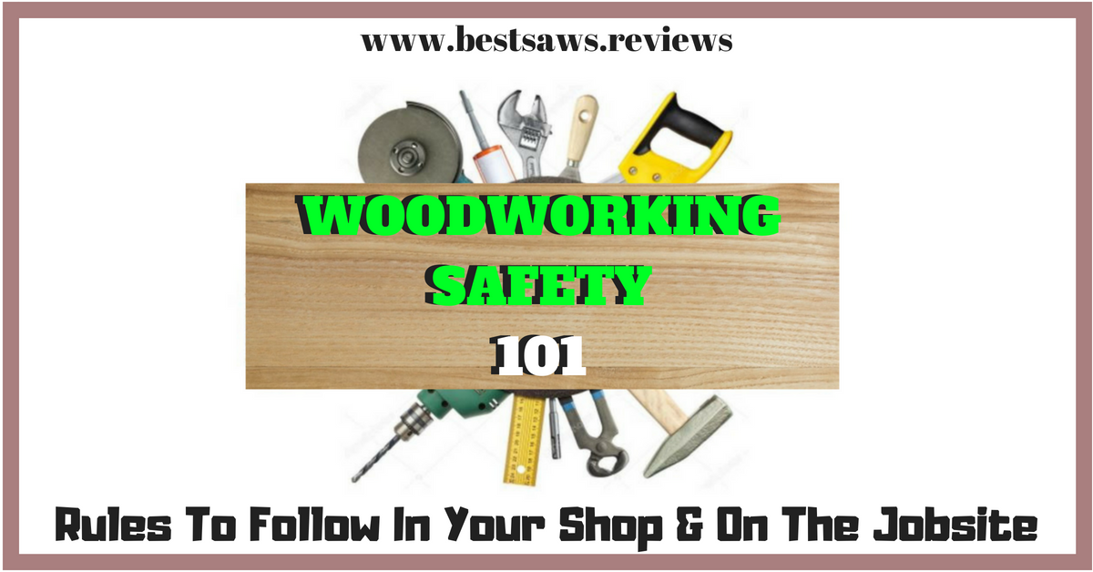 Woodworking Safety 101
