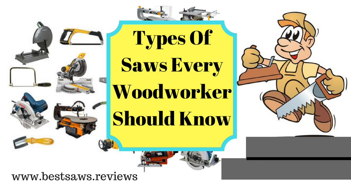 Types Of Saws Every Woodworker Should Know